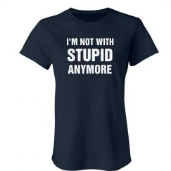 Not With Stupid