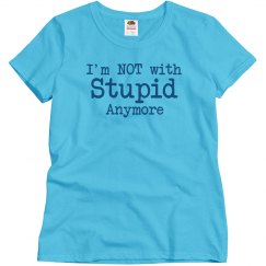 Not With Stupid Text Tee