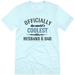 Coolest husband and dad