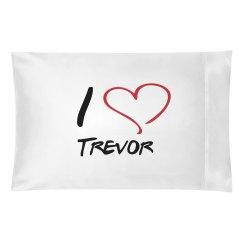 I love trevor pillowcase