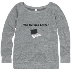 The Fic Was Better Tee