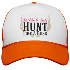 Act Like A Lady, Hunt Like a Boss Hat