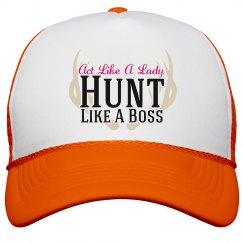 Act Like A Lady, Hunt Like a Boss Hat