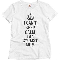 I can't keep calm I'm a cyclist mom