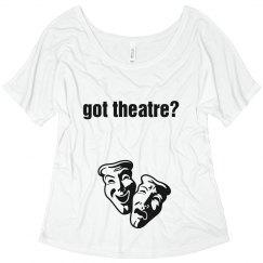 Got Theatre? tee