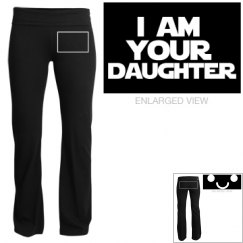 I Am Your Daughter Yoga Pants