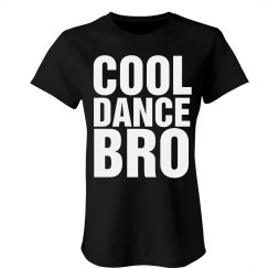 Big Cool Dance Bro