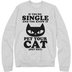 If You're Single Pet Your Cat