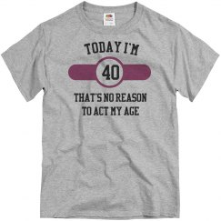 today i'm 40