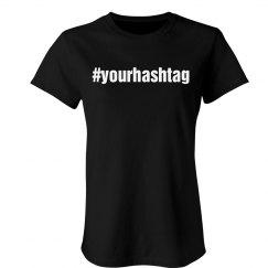 Custom Your Hashtag Here