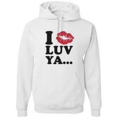I luv ya hoodie