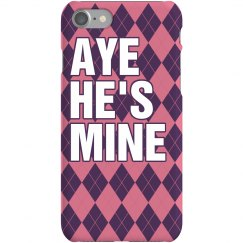 Aye He's Mine iPhone Case