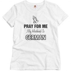 Pray my husband is German