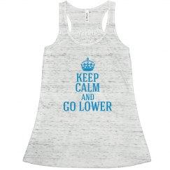 KEEP CALM & Go Lower