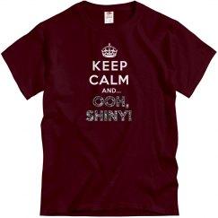 Keep Calm Ooh Shiny