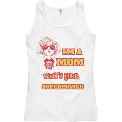 I'm a Mom What's Your Superpower