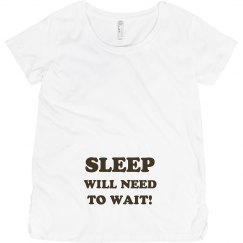 Sleep will need to wait!