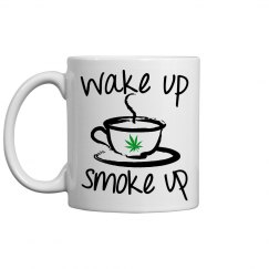 Wake Up Smoke Up Ceramic Mug