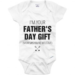 I'm Your Father's Day Gift Funny