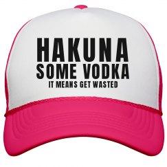 Hakuna Some Vodka