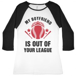 Boyfriend Out Of Your League Tee