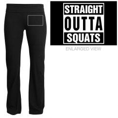 Straight Outta Squats Yoga Pants