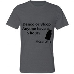 Dance or Sleep Triblend T