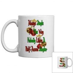 Holiday Humor Coffee Mug