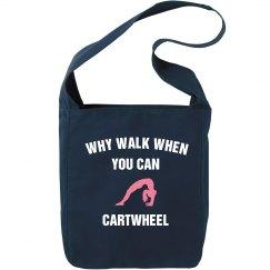 Why walk, cartwheel