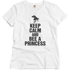 Keep calm bee a princess
