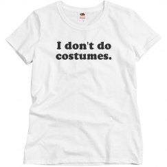 I Don't Do Costumes