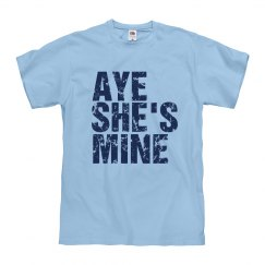 Aye She's Mine Tee