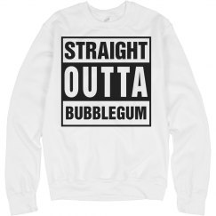 straight outta bubblegum