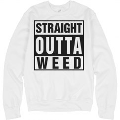 straight outta weed