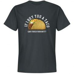 If I buy you a taco...