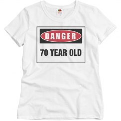 Danger 70 year old