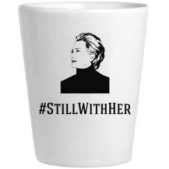 #StillWithHer Shot Glass