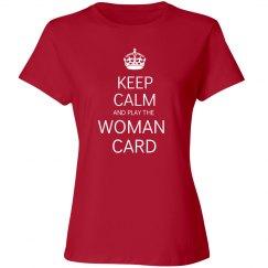 keep calm Play the woman card