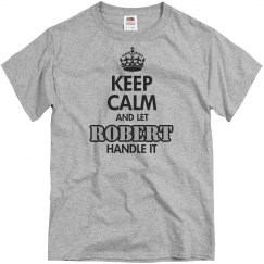 Keep calm and let Robert handle it