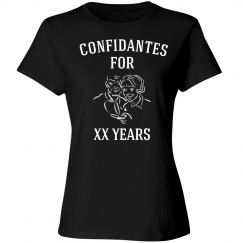 "Confidantes for ""XX"" years"