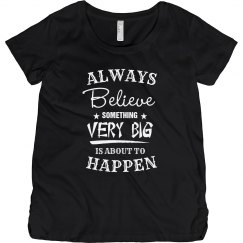 Something very big is about to happen maternity top