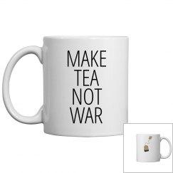 MAKE TEA, NOT WAR