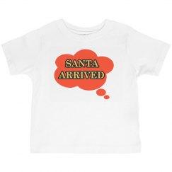Santa Arrived Tee