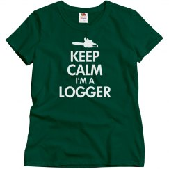 Keep calm I'm a Logger