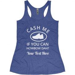 Howbow Cash Me Running