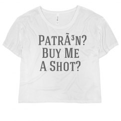 Pardon, Buy Me A Shot Of Patrón