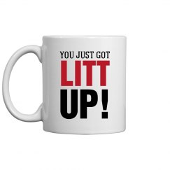 You Just Got Litt Up