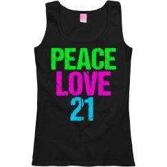 Peace Love 21st Birthday