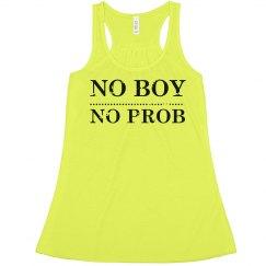 No Boy, No Prob Neon