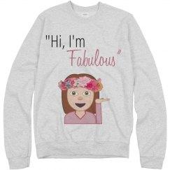 """Hi, I'm Fabulous"""